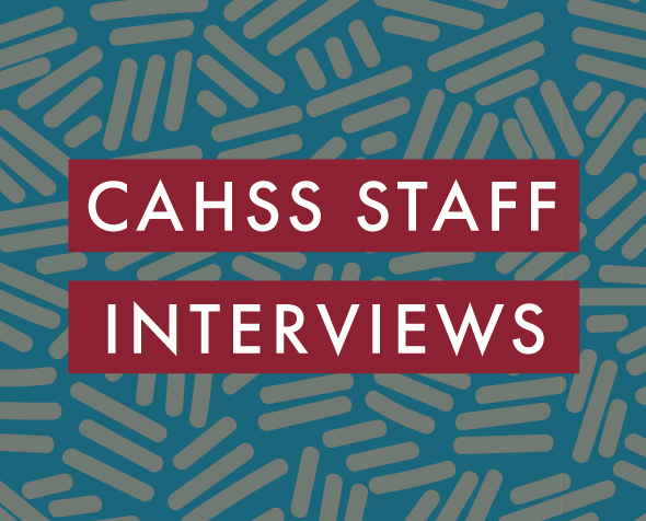 CAHSS Staff Interviews Graphic